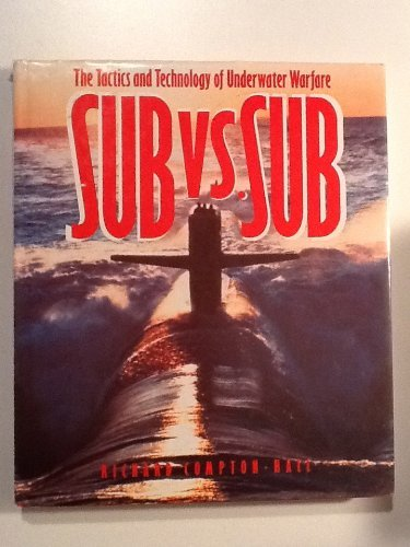 9780517566176: Submarine Versus Submarine: The Tactics and Technology of Underwater Confrontation