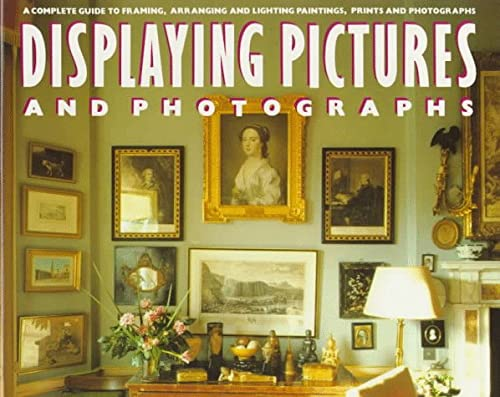 9780517566282: Displaying Pictures and Photographs