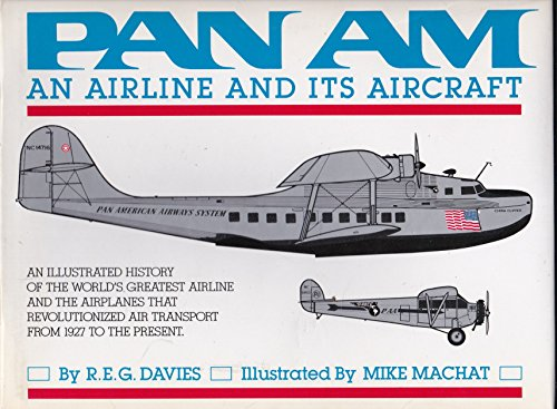 Pan Am; An Airline and Its Aircraft.: Davies, R.E.G.; Mike Machat