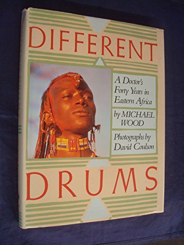 9780517566558: Different Drums: A Doctor's Forty Years in Eastern Africa