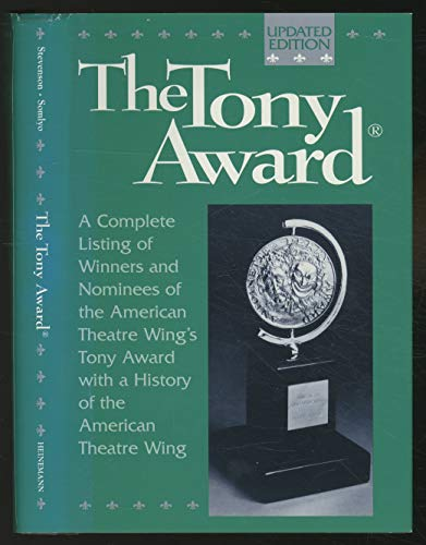 9780517566640: The Tony Award: A Complete Listing with a History of The American Theatre Wing (3rd edition)