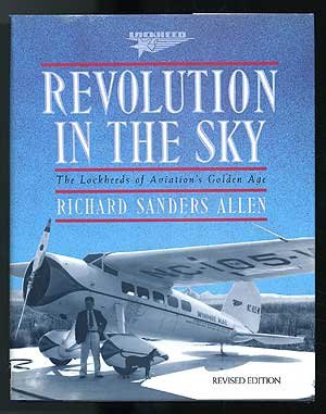 Revolution In The Sky The Lockheeds of Aviation's Golden Age