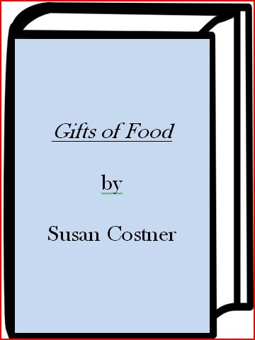 9780517566947: Gifts of Food: 160 Delectable Recipes and How to Wrap Them