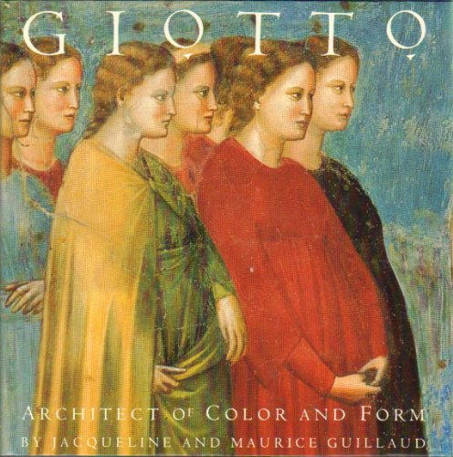 Giotto: Architect of Color and Form: Guillaud, Jacqueline;Guillaud, Maurice
