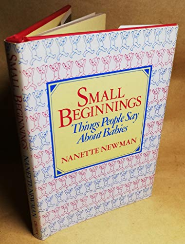 Small Beginnings (0517567148) by Nanette Newman