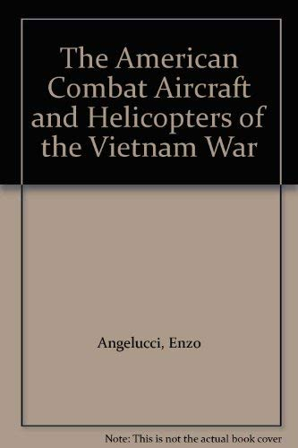 9780517567173: The American Combat Aircraft and Helicopters of the Vietnam War