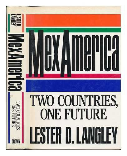 9780517567326: Mexamerica: Two Countries, One Future