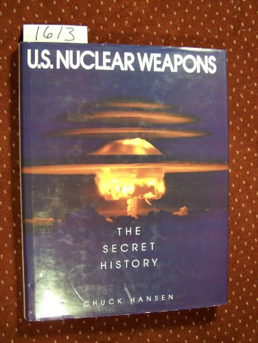 9780517567401: U.S. Nuclear Weapons: The Secret History