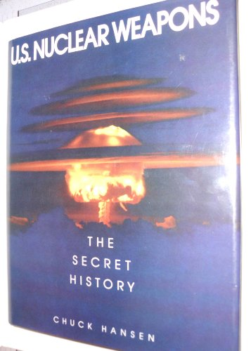 9780517567401: U.S. Nuclear Weapons the Secret History