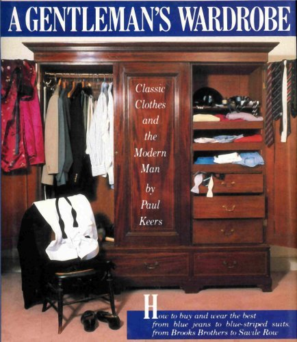 9780517567586: A Gentleman's Wardrobe: Classic Clothes and the Modern Man