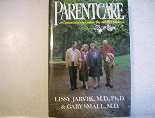 Parentcare Commonsense Gde To: Lissy Jarvik, Gary