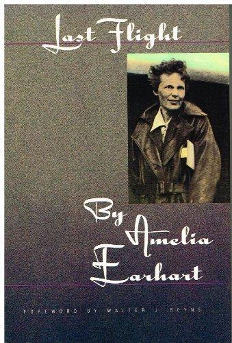 The Last Flight: Amelia Earhart