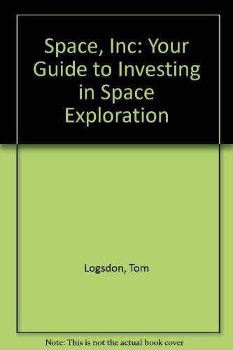 Space, Inc: Your Guide to Investing in Space Exploration.