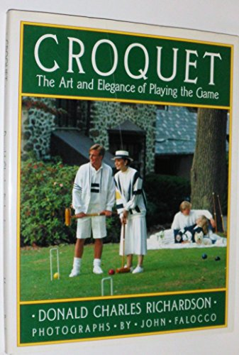 9780517568262: Croquet the Art and Elegance Of Playing the Game