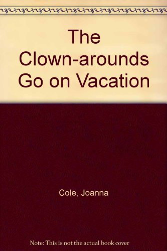 9780517568552: CLOWN AROUNDS GO ON VACATION P (The Clown Arounds)