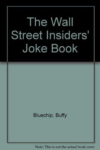 Wall Street Insiders Joke Book: Bluechip, Buffy