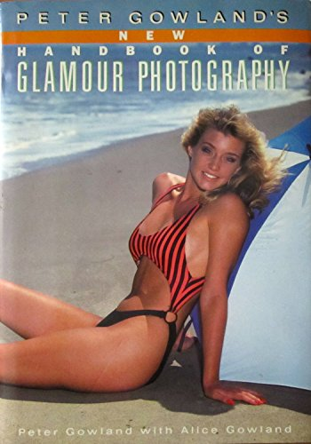 9780517568989: Peter Gowland's New Handbook of Glamour Photography