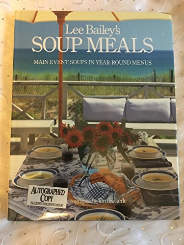 LEE BAILEY'S SOUP MEALS Main Event Soups in Year-Round Menus