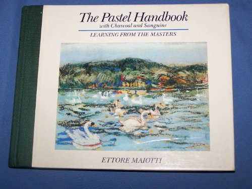 9780517569351: The Pastel Handbook with Charcoal and Sanguine: Learning from the Masters