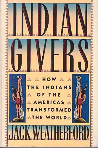 9780517569696: Indian Givers: How the Indians of the Americas Transformed the World