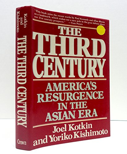 TheThird Century: America's Resurgence in the Asian Era: Kotkin, Joel
