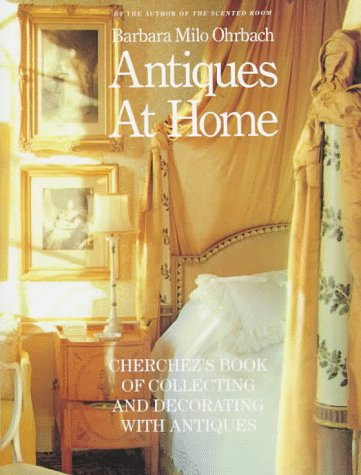 Antiques at Home: Cherchez's Book of Collecting: Barbara Milo Ohrbach