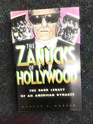 The Zanucks of Hollywood: The Dark Legacy of an American Dynasty