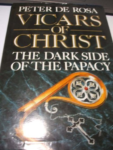 9780517570272: Vicars of Christ: the Dark Side of the Papacy