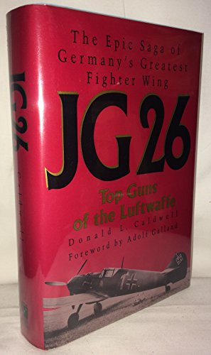 Jg 26. Top Guns of the Luftwaffe.: Caldwell, Donald L.