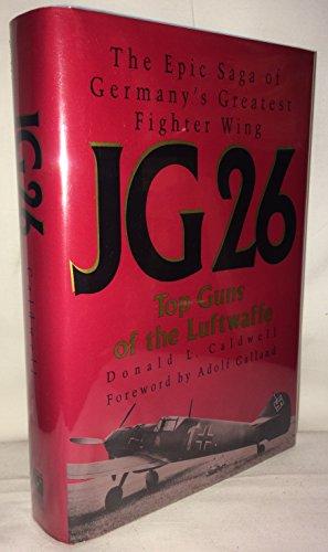 Jg 26: Top Guns of the Luftwaffe: Caldwell, Donald L.