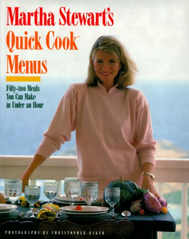 9780517570647: Martha Stewart's Quick Cook Menus: Fifty-Two Meals You Can Make in Under an Hour