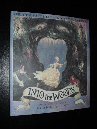 Into the Woods: Sondheim, Stephen and James Lapine