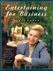 Entertaining for Business: A Complete Guide to: Kahan, Nancy