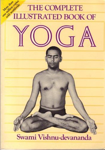 the complete illustrated book of yoga by swami vishnu devananda