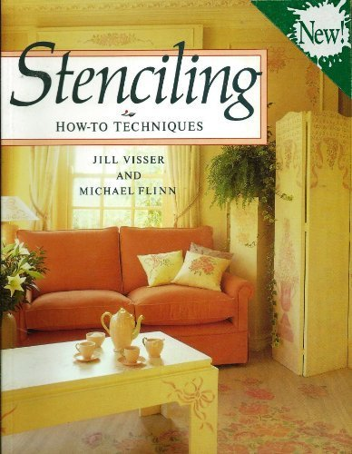 Stenciling: How-To Techniques: Jill Visser, Michael