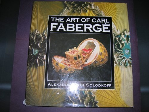The Art of Carl Faberge: Alexander Von Solodkoff