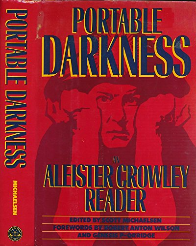 Portable Darkness: An Aleister Crowley Reader: Crowley, Aleister (edited By Scott Michaelsen)