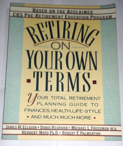 Retiring on Your Own Terms : Your: Doris Reardon; Herbert