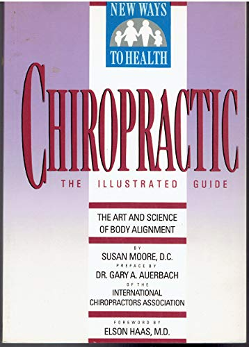 9780517571477: Chiropractic The Illustrated Guide - The Art and Science of Body Alignment (New Ways to Health)
