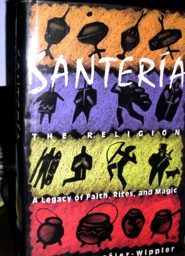 9780517571545: Santeria: The Religion: Faith, Rites, Magic