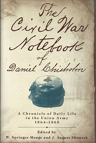 9780517571606: Civil War Notebook of Daniel Chisholm: A Chronicle of Daily Life in the Union Army, 1864-1865