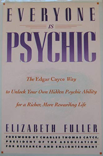 9780517571804: EVERYONE IS PSYCHIC: The Edgar Cayce Way to Unlock Your Own Hidden Psychic Ability for a Richer, More Rewarding Life