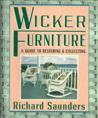 9780517571859: Wicker Furniture: A Guide To Restoring: and Collecting Revised and Updated