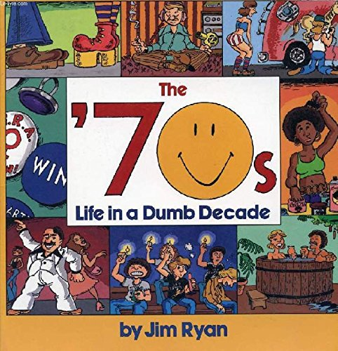 9780517572214: 70s, The: Life In A Dumb Decade