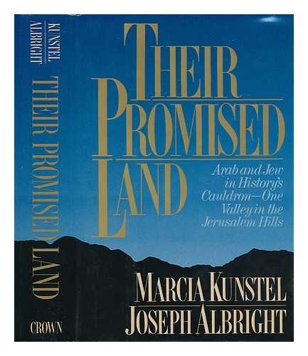 Their Promised Land : Arab and Jew: Joseph Albright; Marcia