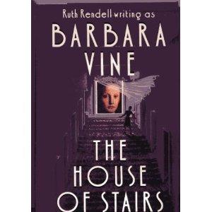 House of Stairs: Vine, Barbara