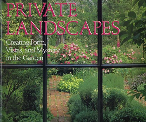 Private Landscapes: Creating Form, Vistas, and Mystery in the Garden (includes 400 full-color photographes) (0517572613) by Caroline Seebohm; Christopher Simon Sykes