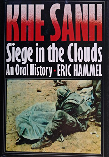Khe Sanh: Siege in the Clouds An Oral History: Hammel, Eric M.