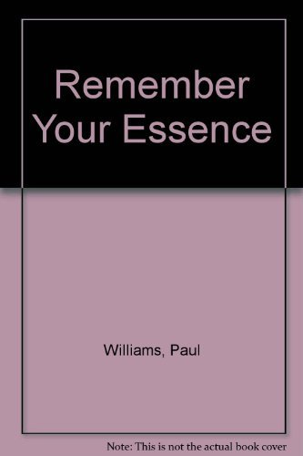 Remember Your Essence: Williams, Paul