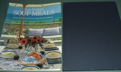 Lee Bailey's Soup Meals: Main Event Soups: Bailey, Lee